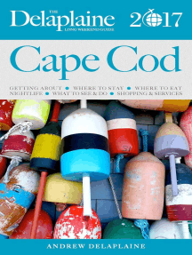 Cape Cod - The Delaplaine 2017 Long Weekend Guide: Long Weekend Guides