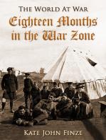 Eighteen Months in the War Zone