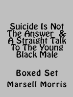 Suicide Is Not The Answer & A Straight Talk To The Young Black Male