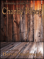 A Turning Point for Charlie Pilsen