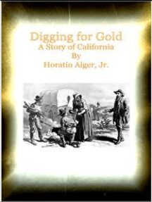 Digging for Gold A Story of California
