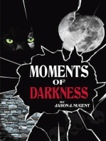 Moments of Darkness