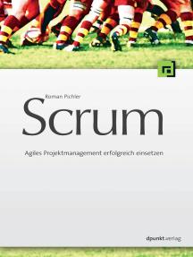 Scrum: Agiles Projektmanagement erfolgreich einsetzen