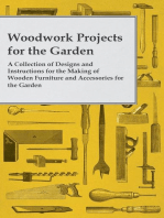 Woodwork Projects for the Garden; A Collection of Designs and Instructions for the Making of Wooden Furniture and Accessories for the Garden