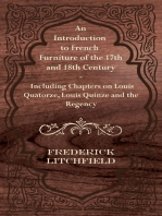 An Introduction to French Furniture of the 17th and 18th Century - Including Chapters on Louis Quatorze, Louis Quinze and the Regency