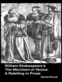 """William Shakespeare's """"The Merchant of Venice"""": A Retelling in Prose"""