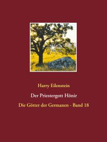 Der Priestergott Hönir: Die Götter der Germanen - Band 18