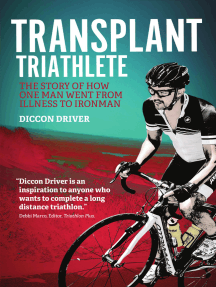Transplant Triathlete: The Story of How One Man Went from Illness to Ironman