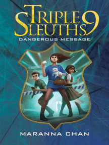 Triple Nine Sleuths: Dangerous Message: Triple Nine Sleuths, #5