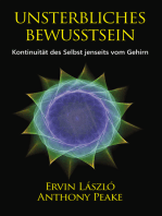 Unsterbliches Bewusstsein: Die Kontinuität des Selbst jenseits vom Gehirn