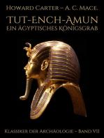 Tut-ench-Amun - Ein ägyptisches Königsgrab