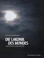 Die Lakonik des Mondes.
