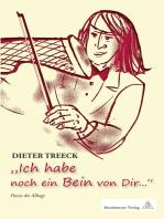 """Dieter Treeck """"Ich hab noch ein Bein von Dir..."""""""