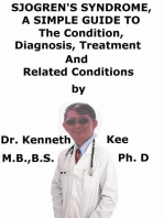 Sjogren's Syndrome, A Simple Guide To The Condition, Diagnosis, Treatment And Related Conditions