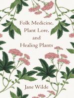 Folk Medicine, Plant Lore, and Healing Plants