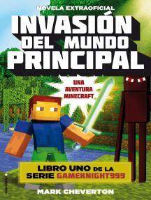 Invasión del mundo principal: Una aventura Minecraft