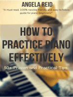 How To Practice Piano Effectively: 50+ Proven And Practical Tips