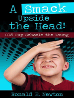 A Smack Upside the Head! Old Guy Schools the Young