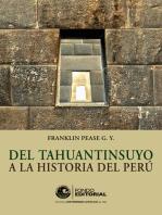 Del Tahuantinsuyo a la historia del Perú