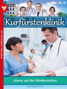 Kurfürstenklinik 18 – Arztroman: Alarm auf der Kinderstation