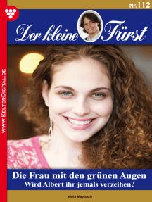 Der kleine Fürst 112 – Adelsroman: Die Frau mit den grünen Augen