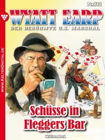 Wyatt Earp 112 – Western: Schüsse in Fleggers Bar