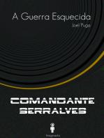 A Guerra Esquecida (Comandante Serralves)