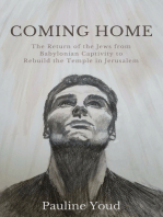 COMING HOME,The Return of the Jews from Babylonian Captivity to Rebuild their Temple in Jerusalem