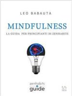 Mindfulness - La guida per principianti di Zen Habits