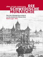 Die schwedische Monarchie - Von den Vikingerherrschern zu den modernen Monarchen, Band 1