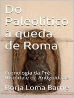 Do Paleolítico à queda de Roma