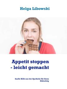 Appetit stoppen - leicht gemacht: Sanfte Hilfe aus der Apotheke für Ihren Diäterfolg