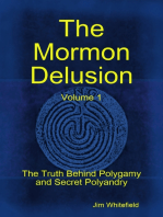 The Mormon Delusion. Volume 1