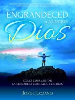 Engrandeced a Nuestro Dios
