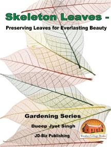 Skeleton Leaves: Preserving Leaves for Everlasting Beauty