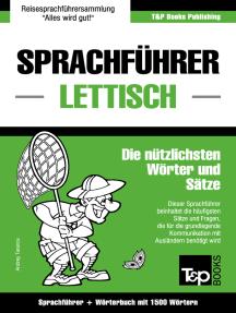 Sprachführer Deutsch-Lettisch und Kompaktwörterbuch mit 1500 Wörtern