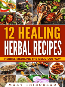 Twelve Healing Herbal Recipes: Herbal Medicine The Delicious Way
