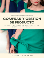 Dirección de Empresas de Moda: Compras y Gestión de Producto. Desde el mercado de masas hasta la distribución de lujo