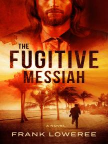 The Fugitive Messiah