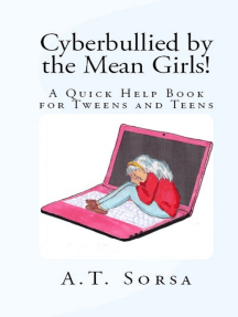 Cyberbullied by the Mean Girls!: A Quick Help Book for Tweens and Teens