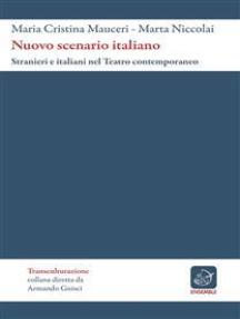 Nuovo Scenario Italiano. Stranieri e italiani nel teatro contemporaneo