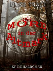 Mord in der Altmark: Kriminalroman