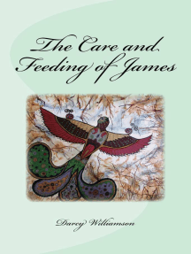 The Care and Feeding of James