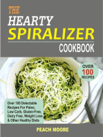 The Hearty Spiralizer Cookbook Over 100 Delectable Recipes For Paleo, Low Carb, Gluten-Free, Dairy Free, Weight Loss & Other Healthy Diets