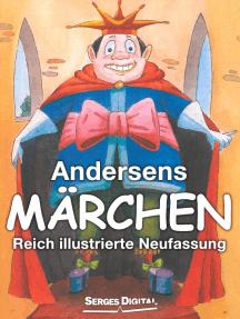 Andersens Märchen: Reich illustrierte Neufassung
