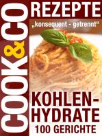 Cook & Co Rezepte - Kohlenhydrate 100 Gerichte