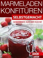 Marmeladen & Konfitüren - Selbstgemacht