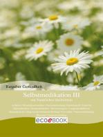 Selbstmedikation III mit Natürlichen Heilmitteln