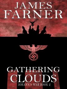 Gathering Clouds: Johann's War, #2