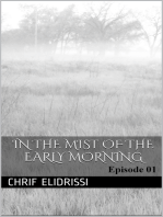 in the Mist of the Early Morning (Episode 1)